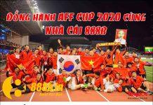 Bóng đá châu Á AFF CUP 2020 - Việt Nam tiến lên cùng 888B